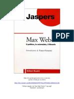 162541059 Karl Jaspers Max Weber Il Politico Lo Scienziato Il Filosofo