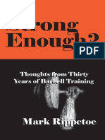 Strong Enough - Thoughts on Thirty Years of Barbell Training - Mark Rippetoe