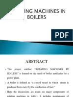 Rotating Machines in Boilers