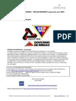 Agente de Transportes e Obras Públicas e Fiscal Assistente de Transportes e Obras Rodoviários - SEPLAG/DER/DEOP Nº 06/2013 - IBFC www.informaticadeconcursos.com.br