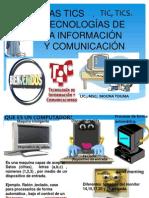 Las Tics Tecnologias de La Informacion y Comunicacion