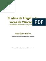 Baricco Alessandro - El Alma de Hegel Y Las Vacas de Wisconsin