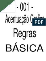 001 - Acentuação Gráfica - regras básicas (proparoxítonas - paroxítonas - oxítonas e monossílabos)