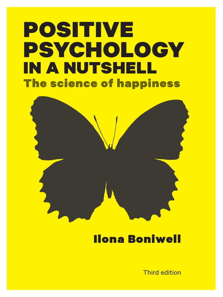 Positive Psychology In A Nutshell The Science Of Happiness  Optimism   Positive Psychology