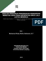 ANALISA PENGARUH PERGERAKAN KENDARAAN MEMUTAR ARAH PADA KECEPATAN ARUS LALU LINTAS MENERUS (Studi Kasus Fasilitas U-Turn Depan PT. RUTAN Jalan Zainal Abidin Pagar Alam Bandar Lampung)