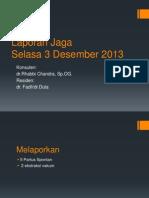Laporan Jaga 3 Desember 2013