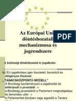 Az EU döntéshozatali mechanizmusa és jogrendszere 38198f7269