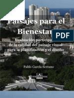 PAISAJES PARA EL BIENESTAR EVALUACIÓN PARTICIPADA  DE LA CALIDAD DEL PAISAJE VISUAL PARA  LA PLANIFICACIÓN Y EL DISEÑO