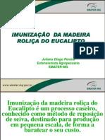 Imunização da Madeira Roliça do Eucalipto