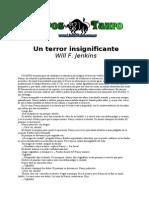Jenkins, Will F. - Un Terror Insignificante