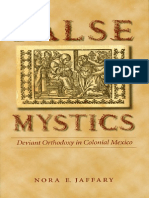False Mystics Deviant Orthodoxy in Colonial Mexico
