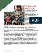 La Asamblea General de las Naciones Unidas proclamó el 10 de diciembre como Día de los Derechos Humanos en 1950