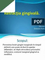Retractia gingivala