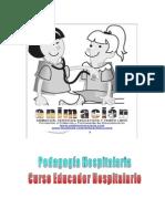 Pedagogia Hospitalaria. Educador Hospitalario