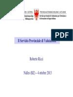Il Servizio Provinciale di Valutazione e gli esiti INVALSI 2013 nella provincia di Bolzano