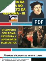 3 - História da Igreja no contexto da Reforma - III (O conflito com Roma - Escritura Sagrada X Autorid~1