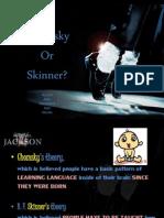Chomsky or Skinner