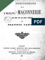 Jannet Claudio - Les Precurseurs de La Franc-maconnerie Au XVIe Et Au XVIIe Siecle