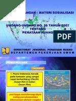 Materi Sosialisasi Undang Undang Nomor 26 Tahun 2007 tentang Penataan Ruang