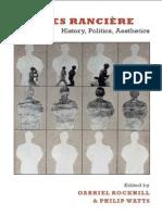 () Gabriel Rockhill; Philip Watts (ed) - Jacques Rancière. History, Politics, Aesthetics
