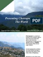 Presenting Cherrapunji to the World - Cherrapunjee Holiday Resort