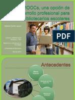 Los MOOCs, Una Opcion de Desarrollo Profesional Para Bibliotecarios Escolares