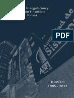 Historia de la Regulación y Supervisión Financiera en Bolivia - TOMO II