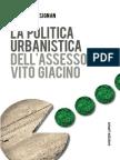 La Politica Urbanistica Dell'assessore - Vito Giacino