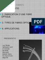 Les Fibres Optiques Present