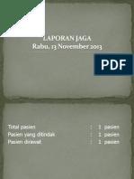 Laporan Jaga Jumat Dokter Muda Bedah RSUD Dr. Achmad Mochtar Bukittinggi 15-11-2013