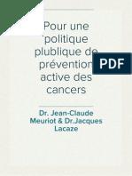 Dr. Jean-Claude Meuriot & Dr.Jacques Lacaze - Pour une politique plublique de prévention active des cancers