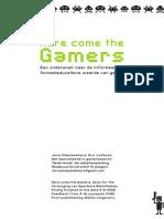 Here Come the Gamers_Een onderzoek naar de informeel- en formeeleducatieve waarde van Games_Drs. Joris Steenbakkers (CC2009)