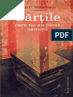 Dan C. Mihailescu - Carti Care Ne-Au Facut Oameni