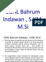 Soal Dan Jawaban Bahrum Indawan , S.km, M.si