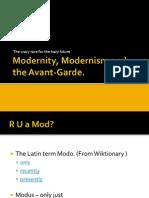 Modern, Modernity, Modernism for Option