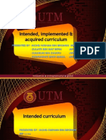 Intended Implimented and Aquired Curriculum UTM 2013