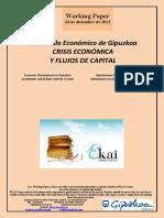 Desarrollo Economico de Gipuzkoa. CRISIS ECONÓMICA Y FLUJOS DE CAPITAL (Es) ECONOMIC CRISIS AND CAPITAL FLOWS (Es) KRISIALDIA ETA KAPITALAREN FLUXUAK (Es)