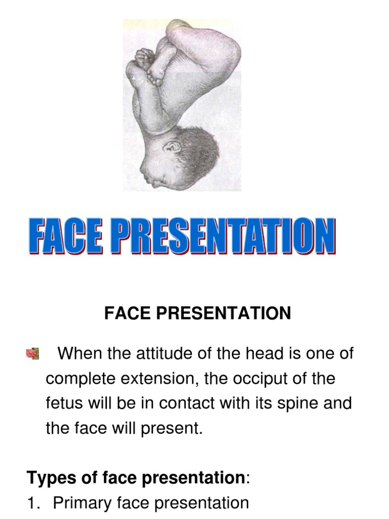 To pubes presentation face Obstetrics and