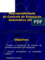 Lab. Radiodiagnóstico - I Física Médica - Unesp (2006) Reprodutibilidade controle de exposição automática