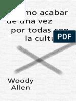 ALLEN, WOODY - Como Acabar de Una Vez Por Todas Con La Cultura