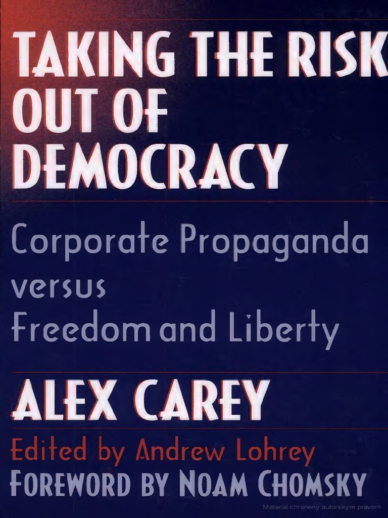 Taking the risk out of democracy corporate propaganda versus taking the risk out of democracy corporate propaganda versus freedom and liberty alex carey propaganda trade union fandeluxe Choice Image