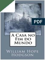 A Casa No Fim Do Mundo - William Hope Hodgson