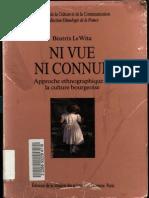 Ni Vue Ni Conue. Aproche Ethnographique de La Culture Bourgeoise - Beatrix Le Wita