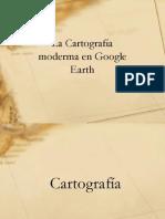 La Cartografía moderma en Google Earth