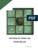 HISTORIA DE TODAS LAS COSAS BELLAS