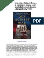 Nuestras mujeres estadounidenses de guerra madres en casa y en el frente durante la Segunda Guerra Mundial por Emily Yellin - Averigüe por qué me encanta!