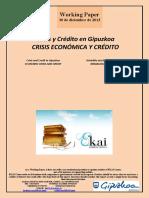 Crisis y Crédito en Gipuzkoa. CRISIS ECONOMICA Y CREDITO (Es) ECONOMIC CRISIS AND CREDIT (Es) KRISIALDIA ETA KREDITUA (Es)