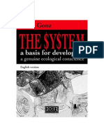 The System. A basis for developing a genuine ecological conscience.