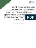 Règlement provisoire de manoeuvre de l'artillerie lourde. Dispositions spéciales aux batteries armées de mortiers de 220 modéles 1915 et 1916 Schneider