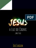 Jesus, a Luz Do Crente